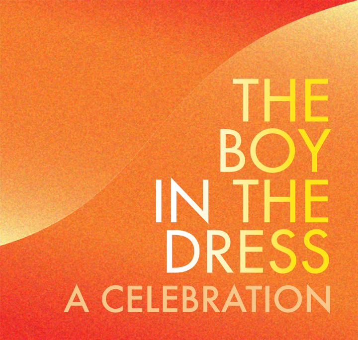 The Boy in the Dress A Celebration