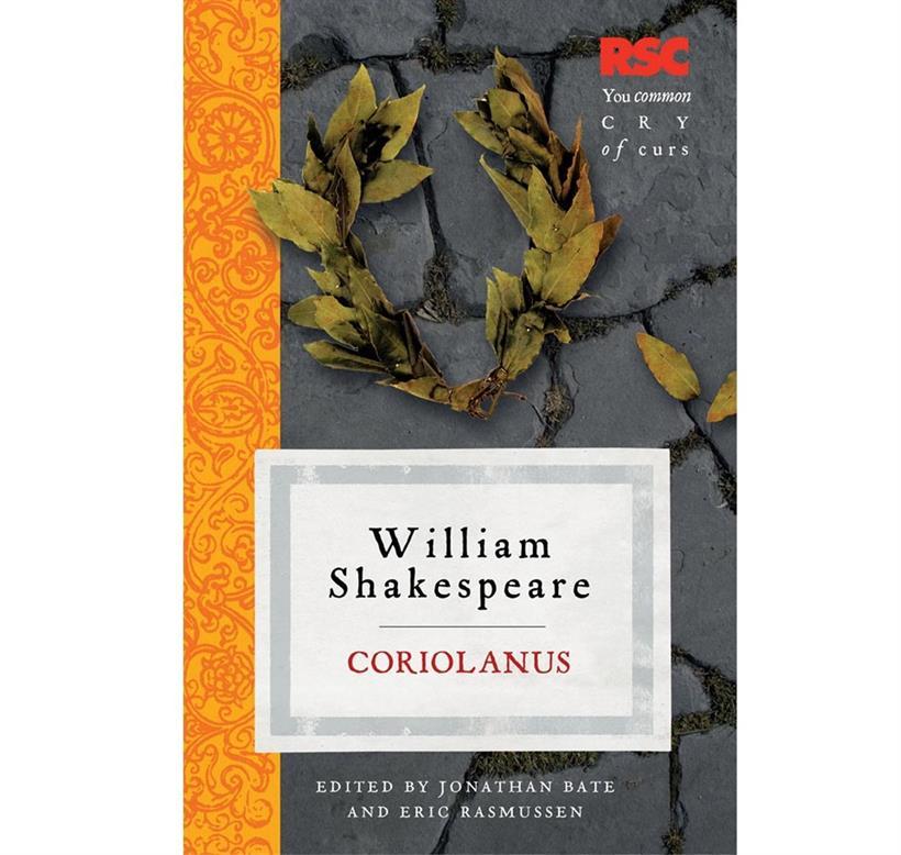 Coriolanus Shakespeare: Royal Shakespeare Company