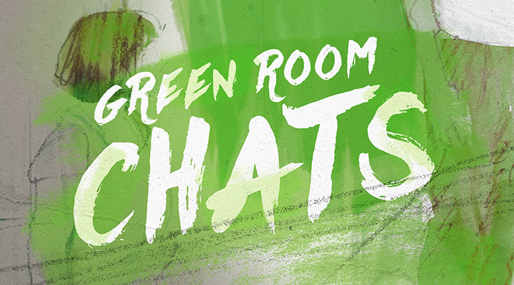 Green Room chats